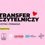 Wielki transfer w W.A.B. i Wildze. Czytelnicy kupując książki, pomagają polskim autorom i organizacjom społecznym
