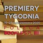 19-25 października 2020 – najciekawsze premiery tygodnia poleca Booklips.pl