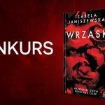 """Wygraj egzemplarze kryminału """"Wrzask"""" Izabeli Janiszewskiej [ZAKOŃCZONY]"""