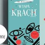 """O dwóch kobietach. Fragment uhonorowanej Nagrodą Literacką Unii Europejskiej powieści """"Wyspa Krach"""" Iny Wyłczanowej"""