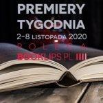 2-8 listopada 2020 – najciekawsze premiery tygodnia poleca Booklips.pl