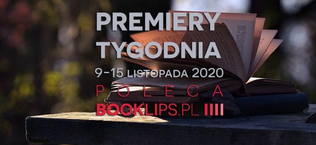 9-15 listopada 2020 – najciekawsze premiery tygodnia poleca Booklips.pl