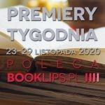 23-29 listopada 2020 – najciekawsze premiery tygodnia poleca Booklips.pl
