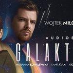 """Wojtek Miłoszewski scenarzystą audioserialu science fiction zatytułowanego """"Galaktyka"""""""