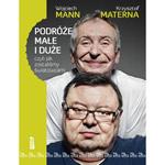 """Fragment książki """"Podróże małe i duże, czyli jak zostaliśmy światowcami"""" Wojciecha Manna i Krzysztofa Materny"""