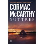 """Fragment powieści """"Suttree"""" Cormaca McCarthy'ego"""