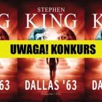 """Wygraj """"Dallas 63"""" Stephena Kinga [ZAKOŃCZONY]"""