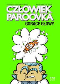 Człowiek Paroovka. Gorące głowy