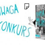 """Wygraj książkę """"Tove Jansson. Mama Muminków""""! [ZAKOŃCZONY]"""