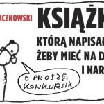"""Wygraj książkę, którą Marek Raczkowski napisał, żeby """"mieć na dziwki i narkotyki"""" [ZAKOŃCZONY]"""
