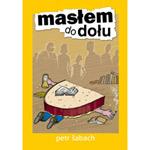"""Fragment powieści """"Masłem do dołu"""" Petra Šabacha"""