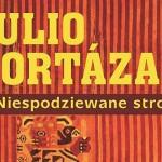 """Pierwsze polskie wydanie """"Niespodziewanych stronic"""" Julio Cortázara"""