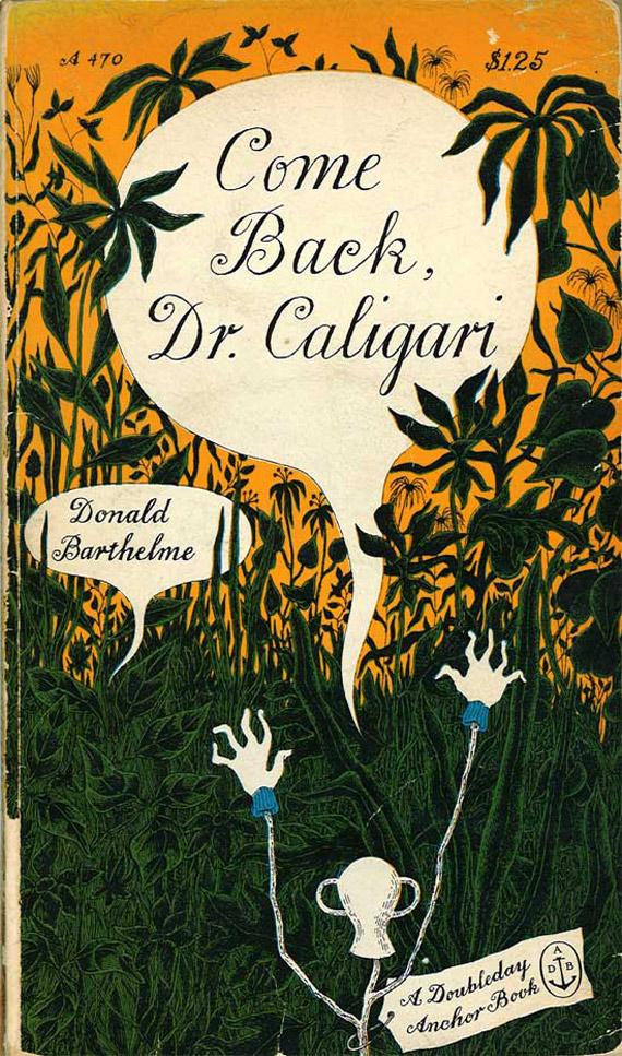 """Donald Barthelme """"Come back Dr. Caligari"""""""