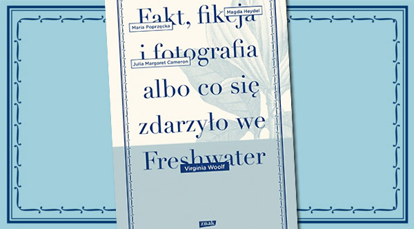 "Woolf ""Freshwater"" - premiera"