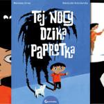 """""""Tej nocy dzika paprotka"""" – komiks dla dzieci od autorki ?Marzi?"""