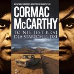 """Nowe, wierne tłumaczenie powieści """"To nie jest kraj dla starych ludzi"""" Cormaca McCarthy'ego"""