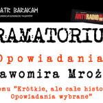 Czytanie opowiadań Sławomira Mrożka dzisiaj w krakowskim Teatrze Barakah