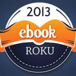 Wybierz najlepszego Ebooka Roku 2013!