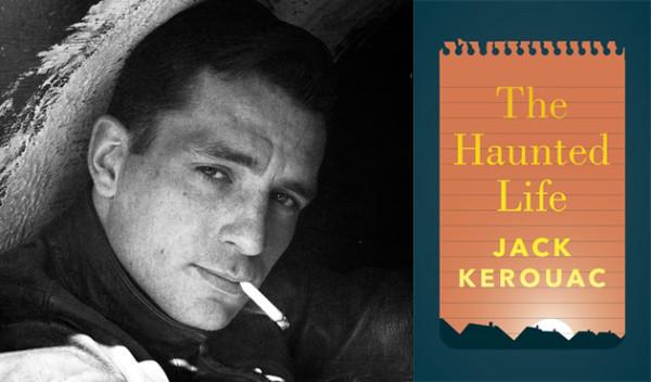 Kerouac - Haunted life