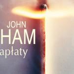 """""""Czas zapłaty"""" – przeczytaj pełny rozdział kontynuacji """"Czasu zabijania"""" Johna Grishama"""