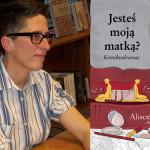 """""""Jesteś moją matką?"""" – komiksodramat Alison Bechdel w kwietniu od Timof i cisi wspólnicy"""