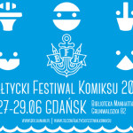 Bałtycki Festiwal Komiksu już w najbliższy weekend