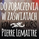 """Wygraj """"Do zobaczenia w zaświatach"""" Pierre'a Lemaitre'a [ZAKOŃCZONY]"""