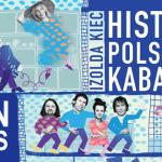 """Wygraj egzemplarze """"Historii polskiego kabaretu"""" Izoldy Kiec [ZAKOŃCZONY]"""