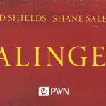 Najnowsza biografia Salingera autorstwa Davida Shieldsa i Shane'a Salerno już w polskich księgarniach