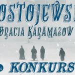 """Wygraj egzemplarze """"Braci Karamazow"""" Fiodora Dostojewskiego! [ZAKOŃCZONY]"""