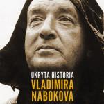 """Odkryj tajemnice autora """"Lolity"""" – premiera książki """"Ukryta historia Vladimira Nabokova"""""""