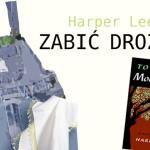 """9 ciekawostek na temat powieści """"Zabić drozda"""" Harper Lee"""