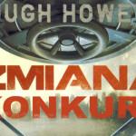 """Wygraj egzemplarze """"Zmiany"""" Hugha Howeya! [ZAKOŃCZONY]"""