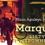 """Jak Plinio Apuleyo Mendoza poznał Gabriela Garcíę Márqueza ? fragment książki """"Márquez. Listy i wspomnienia"""""""