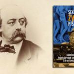 """Samolub i wieczny kawaler Gustave Flaubert – rozdział książki """"Sekretne życie pisarzy"""""""