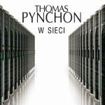 """Przedpremierowy fragment nowej powieści Thomasa Pynchona """"W sieci"""""""