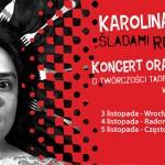 Karolina Cicha rusza w trasę Śladami Tadeusza Różewicza