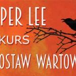 """Wygraj egzemplarze """"Idź, postaw wartownika"""" Harper Lee! [ZAKOŃCZONY]"""