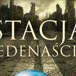 """Przeczytaj fragmenty powieści """"Stacja Jedenaście"""", która łączy literaturę wysoką z dystopią"""