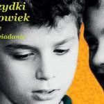 """Wygraj egzemplarze książki """"Brzydki człowiek i inne opowiadania"""" Włodzimierza Kowalewskiego [ZAKOŃCZONY]"""