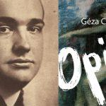 """Opowiadania i dzienniki morfinisty. """"Opium"""" Gézy Csátha po polsku!"""
