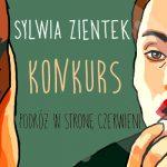 """Wygraj egzemplarze powieści """"Podróż w stronę czerwieni"""" Sylwii Zientek [ZAKOŃCZONY]"""