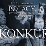 """Wygraj egzemplarze książki """"Wielcy zapomniani. Polacy, którzy zmienili świat – część 2"""" [ZAKOŃCZONY]"""