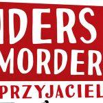 """Fragment najnowszej powieści Jonasa Jonassona pt. """"Anders Morderca i przyjaciele (oraz kilkoro wiernych nieprzyjaciół)"""""""
