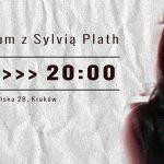 Mroczne światy opowiadań Sylvii Plath w czwartek w krakowskim Teatrze Barakah