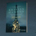 """""""Słowik"""" Kristin Hannah – powieść o dzielnych kobietach w okupowanej przez Niemców Francji"""