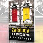 """""""Zabójca z sąsiedztwa"""" – przeczytaj fragment nowej powieści Alex Marwood!"""