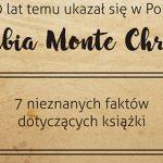 """170 lat temu """"Hrabia Monte Christo"""" ukazał się w Polsce. 7 nieznanych faktów dotyczących książki"""