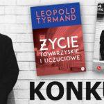 """Konkurs z Leopoldem Tyrmandem. Wygraj biografię pisarza + """"Życie towarzyskie i uczuciowe"""" [ZAKOŃCZONY]"""