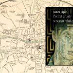 """Stworzono mapę lokalizacji ważnych miejsc z """"Portretu artysty…"""" Jamesa Joyce'a"""